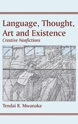 Language, Thought, Art and Existence | Tendai R. Mwanaka |