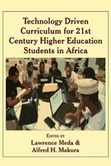 Technology Driven Curriculum for 21st Century Higher Education Students in Africa | Lawrence Meda |
