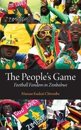 The People's Game | Manase Kudzai Chiweshe |