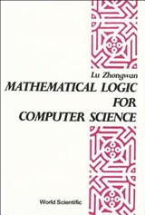 Mathematical Logic for Computer Science | Zhongwan Lu |