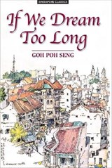 If We Dream Too Long | Goh Poh Seng |