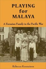 Playing for Malaya | Rebecca Kenneison |