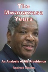 The Mwanawasa Years | Reginald Ntomba |