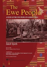 The Ewe People. A Study of the Ewe People in German Togo | Jakob Spieth |