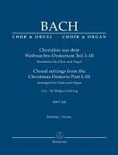 Chorsätze aus dem Weihnachts-Oratorium Teil I-III, BWV
