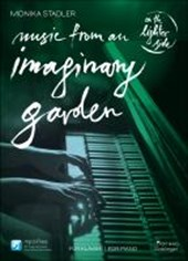 Music from an Imaginary Garden | Monika Stadler |