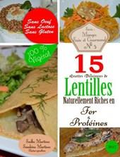 15 Recettes Délicieuses de Lentilles Naturellement Riches en Fer et Protéines. Sans Oeuf. Sans Lactose. Sans Gluten. 100% Végétal (Mangez Sain & Gourmand, #5)