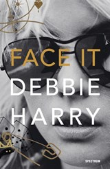 Face It | Debbie Harry | 9789000359165