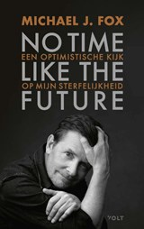 No time like the future | Michael J. Fox |