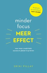 Minder focus, meer effect | Srini Pillay | 9789021565408
