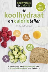De koolhydraat- en calorieteller | Chris Cheyette ; Yello Balolia | 9789021568805