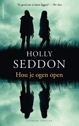 Hou je ogen open | Holly Seddon | 9789026339240