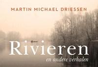 Rivieren en andere verhalen | Martin Michael Driessen |