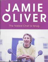 The Naked Chef is terug | Jamie Oliver | 9789021511924
