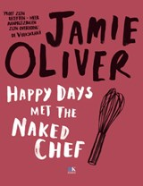 Happy Days met the Naked Chef | Jamie Oliver ; Topics Mediaprodukties | 9789021546766