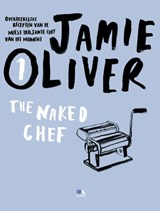 The Naked chef | Jamie Oliver | 9789021550350