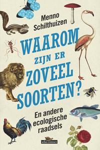 Waarom zijn er zoveel soorten? | Menno Schilthuizen |