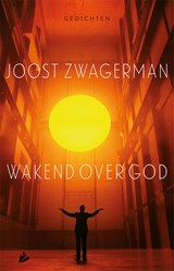 Wakend over God | Joost Zwagerman |