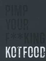 Pimp your f**king kotfood | Sergio Herman ; Marc Declercq | 9789490028473