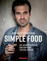 Simple food | Sergio Herman ; Mara Grimm ; Johan Cuypers | 9789490028817