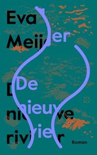 De nieuwe rivier   Eva Meijer  