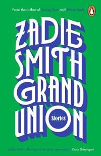 Grand union | Zadie Smith |