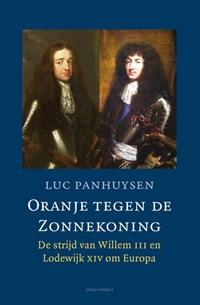 Oranje tegen de Zonnekoning | Luc Panhuysen |