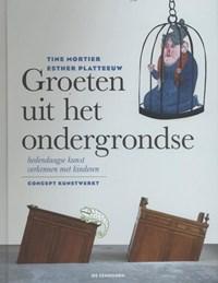 Groeten uit het ondergrondse | Tine Mortier |