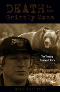 Death in the Grizzly Maze | Mike Lapinski |