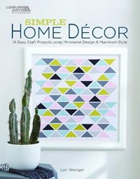 Simple Home Decor | Lori Wenger |