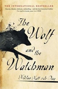 The Wolf and the Watchman | Niklas Natt och Dag |