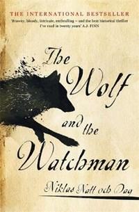 Wolf and the watchman | Niklas Natt och Dag |