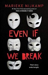 Even if we break | Marieke Nijkamp |