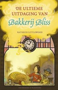 De ultieme uitdaging van Bakkerij Bliss   Kathryn Littlewood  
