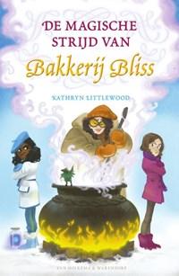 De magische strijd van Bakkerij Bliss | Kathryn Littlewood |