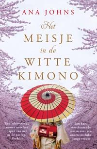 Het meisje in de witte kimono   Ana Johns  