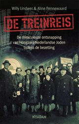 De treinreis | Willy Lindwer ; Aline Pennewaard | 9789046823255
