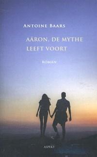 Aäron, de mythe leeft voort   Antoine Baars  