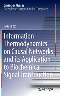 Information Thermodynamics on Causal Networks and its Application to Biochemical Signal Transduction | Sosuke Ito |