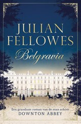 Belgravia | Julian Fellowes | 9789044975550