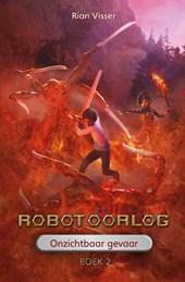 Robotoorlog  Boek 2: Onzichtbaar gevaar