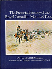 (e.a.) S.W. Horrall - The Pictorial History of the Royal Canadian Mounted Police