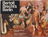 Wolf Von Eckhardt & Sander L. Gilman - Bertolt Brecht's Berlin - A Scrapbook of the Twenties