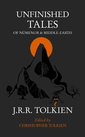 John Ronald Reuel Tolkien - Unfinished tales