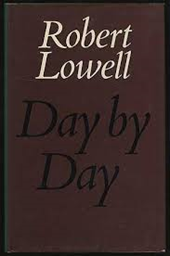 Robert Lowell - Day by Day