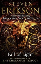 Steven Erikson - Kharkanas trilogy Fall of light