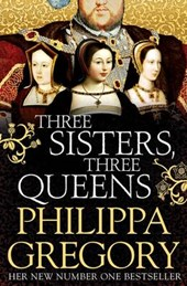 Philippa Gregory - Three sisters three queens