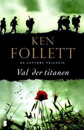 Ken Follett - Val der titanen