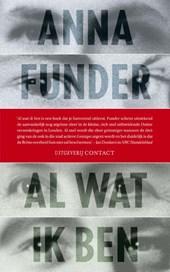 Anna Funder - Al wat ik ben