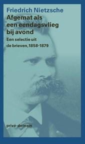 Friedrich Nietzsche - Afgemat als een eendagsvlieg bij avond